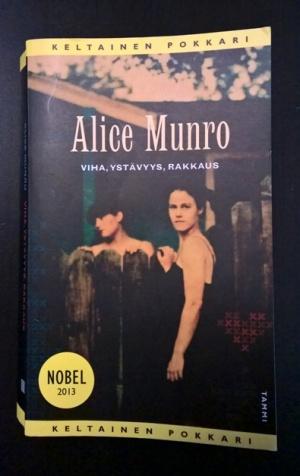 Alice Munro: Viha, ystävyys, rakkaus
